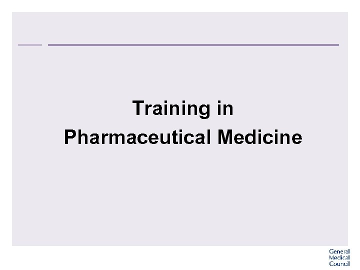 Training in Pharmaceutical Medicine