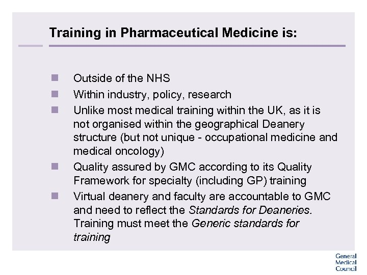 Training in Pharmaceutical Medicine is: n n n Outside of the NHS Within industry,