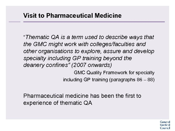 "Visit to Pharmaceutical Medicine ""Thematic QA is a term used to describe ways that"