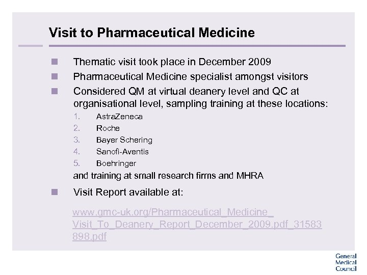 Visit to Pharmaceutical Medicine n n n Thematic visit took place in December 2009