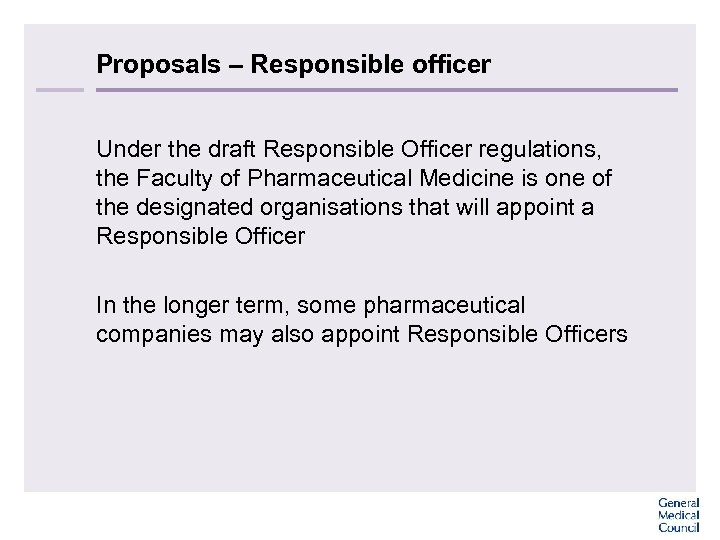 Proposals – Responsible officer Under the draft Responsible Officer regulations, the Faculty of Pharmaceutical