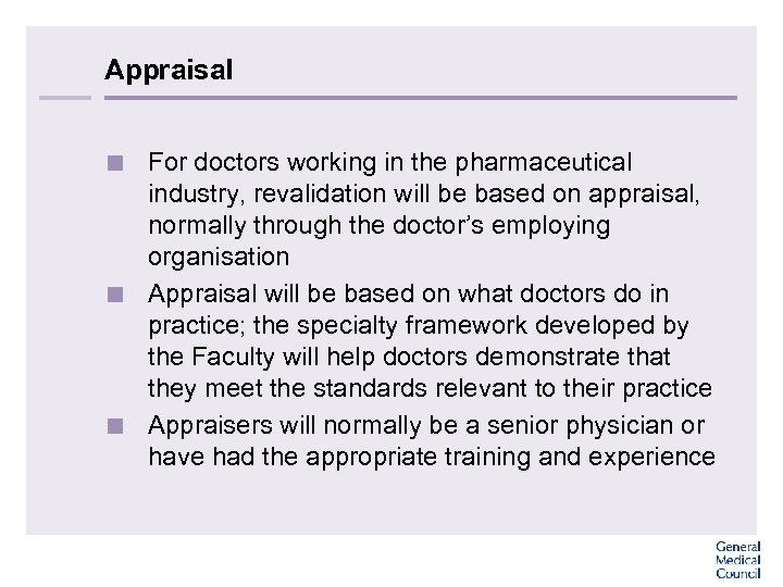 Appraisal < For doctors working in the pharmaceutical industry, revalidation will be based on