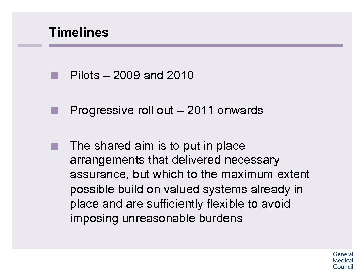 Timelines < Pilots – 2009 and 2010 < Progressive roll out – 2011 onwards