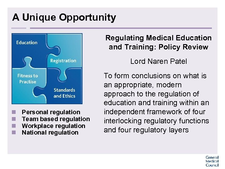 A Unique Opportunity Regulating Medical Education and Training: Policy Review Lord Naren Patel n