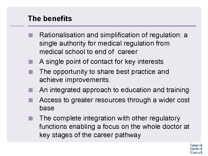 The benefits < Rationalisation and simplification of regulation: a single authority for medical regulation