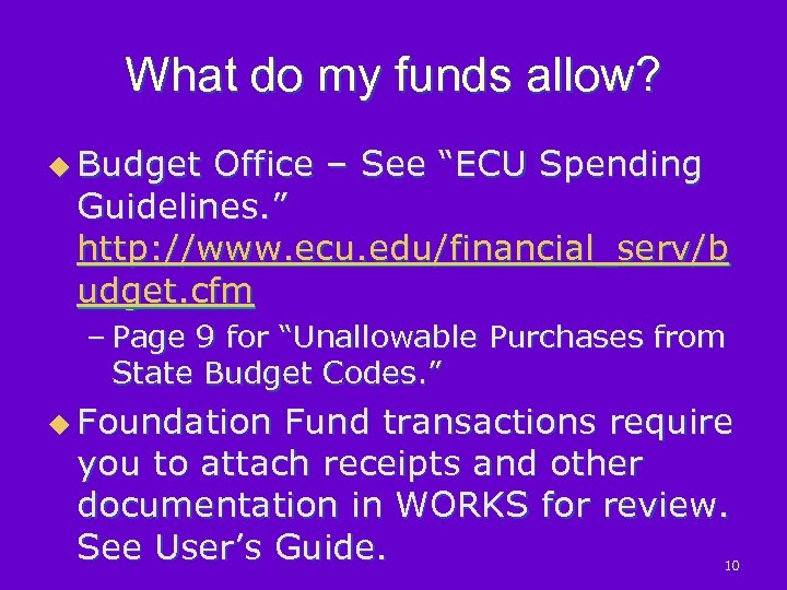"What do my funds allow? u Budget Office – See ""ECU Spending Guidelines. """