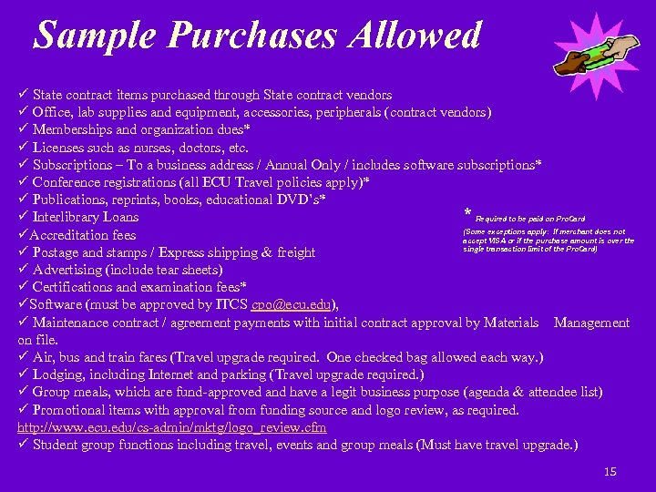 Sample Purchases Allowed State contract items purchased through State contract vendors Office, lab supplies