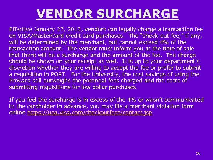 VENDOR SURCHARGE Effective January 27, 2013, vendors can legally charge a transaction fee on