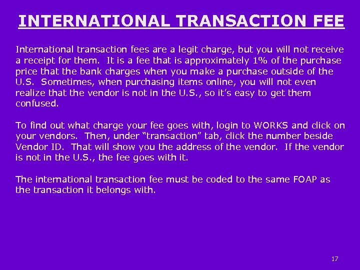 INTERNATIONAL TRANSACTION FEE International transaction fees are a legit charge, but you will not