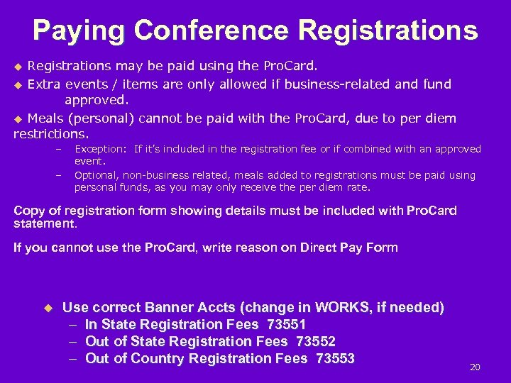 Paying Conference Registrations u Registrations may be paid using the Pro. Card. u Extra