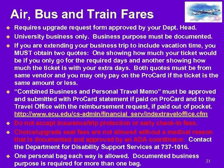 Air, Bus and Train Fares u u u u Requires upgrade request form approved
