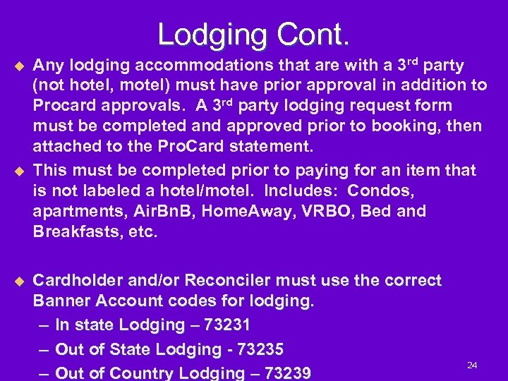 Lodging Cont. u u u Any lodging accommodations that are with a 3 rd