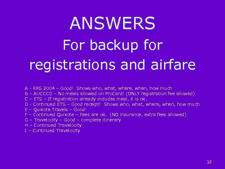 ANSWERS For backup for registrations and airfare A - RRS 2004 – Good! Shows