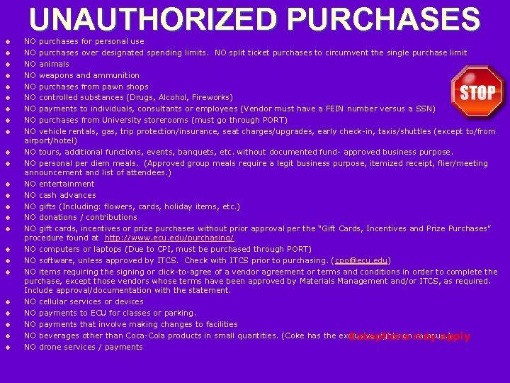 UNAUTHORIZED PURCHASES u u u u u u NO purchases for personal use NO
