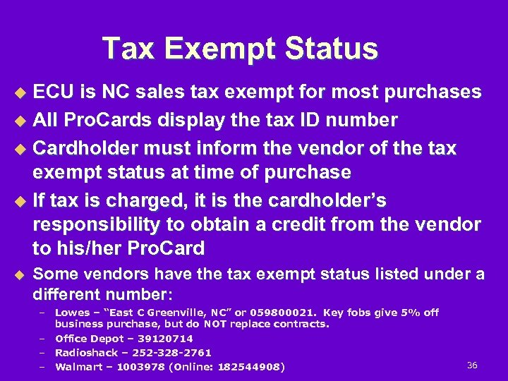 Tax Exempt Status ECU is NC sales tax exempt for most purchases u All