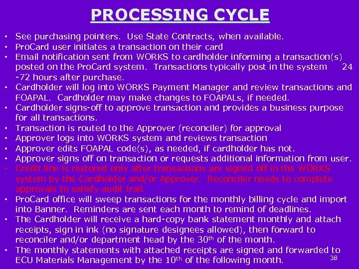 PROCESSING CYCLE • See purchasing pointers. Use State Contracts, when available. • Pro. Card