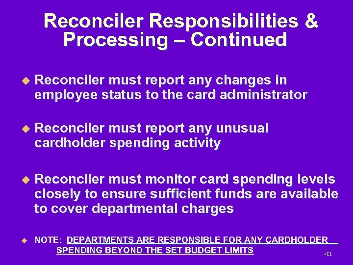 Reconciler Responsibilities & Processing – Continued u Reconciler must report any changes in employee