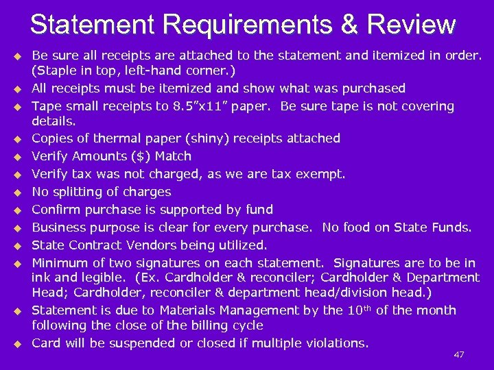 Statement Requirements & Review u u u u Be sure all receipts are attached