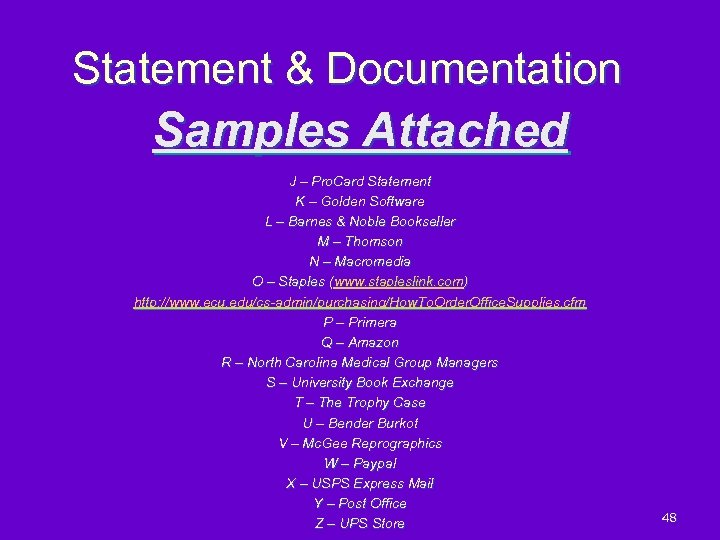 Statement & Documentation Samples Attached J – Pro. Card Statement K – Golden Software