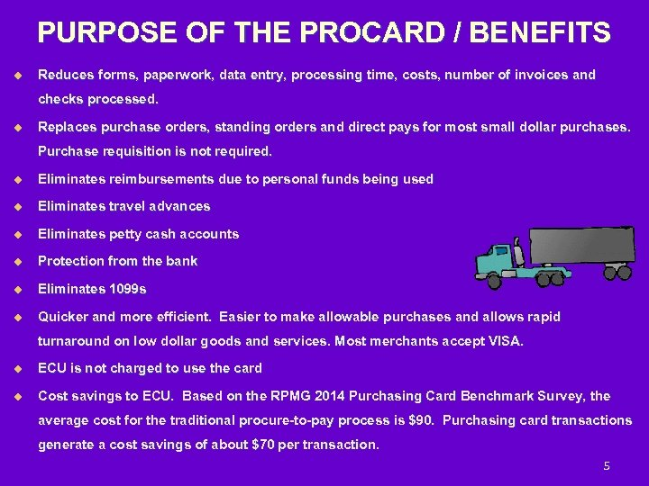 PURPOSE OF THE PROCARD / BENEFITS u Reduces forms, paperwork, data entry, processing time,