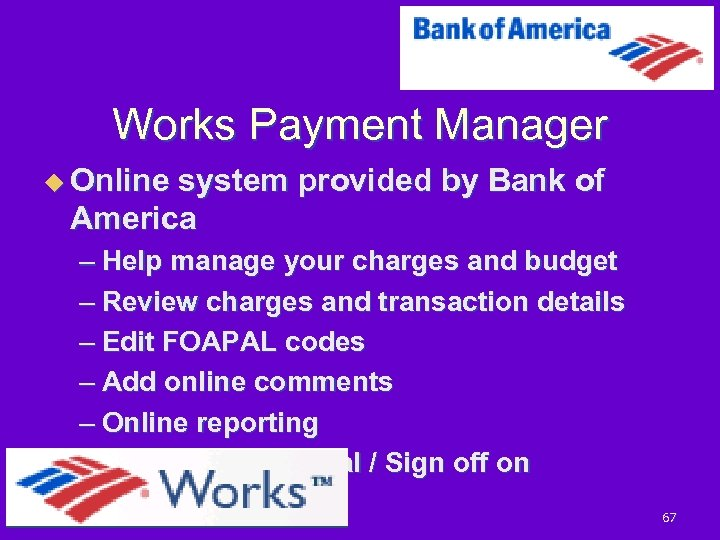 Works Payment Manager u Online system provided by Bank of America – Help manage