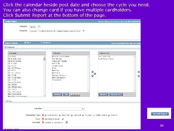 Click the calendar beside post date and choose the cycle you need. You can
