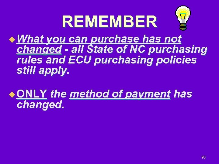REMEMBER u What you can purchase has not changed - all State of NC