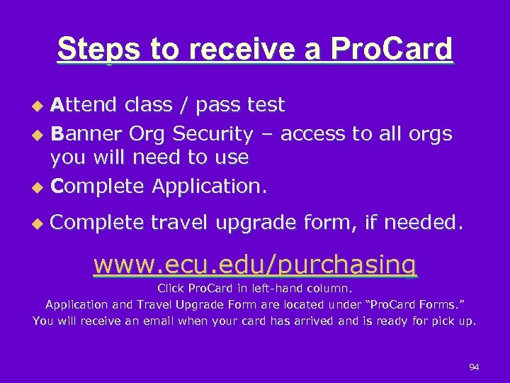 Steps to receive a Pro. Card Attend class / pass test u Banner Org