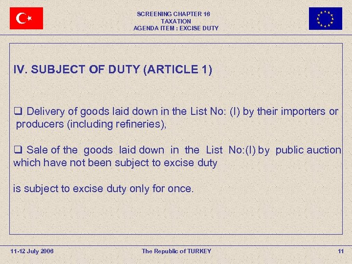 SCREENING CHAPTER 16 TAXATION AGENDA ITEM : EXCISE DUTY IV. SUBJECT OF DUTY (ARTICLE