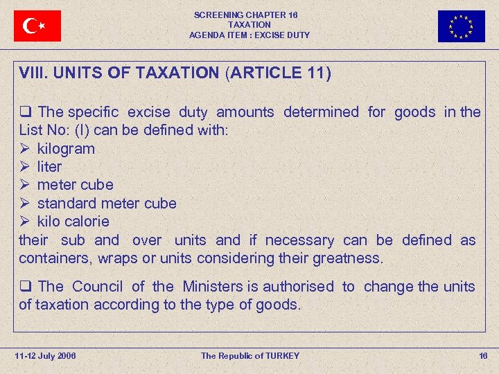SCREENING CHAPTER 16 TAXATION AGENDA ITEM : EXCISE DUTY VIII. UNITS OF TAXATION (ARTICLE