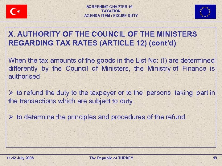 SCREENING CHAPTER 16 TAXATION AGENDA ITEM : EXCISE DUTY X. AUTHORITY OF THE COUNCIL