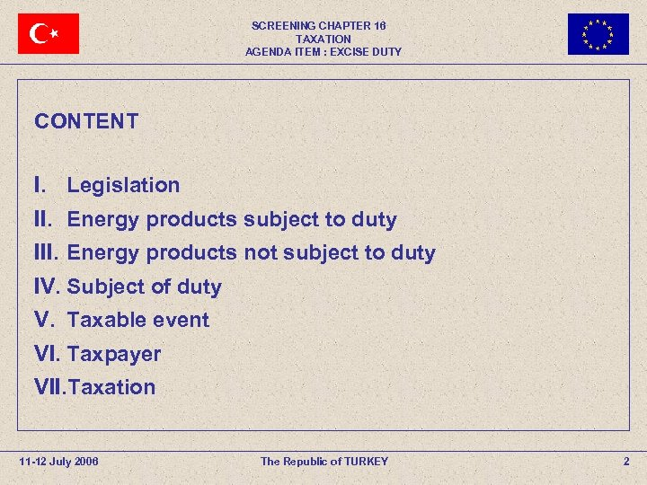 SCREENING CHAPTER 16 TAXATION AGENDA ITEM : EXCISE DUTY CONTENT I. Legislation II. Energy