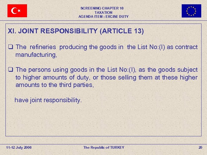 SCREENING CHAPTER 16 TAXATION AGENDA ITEM : EXCISE DUTY XI. JOINT RESPONSIBILITY (ARTICLE 13)