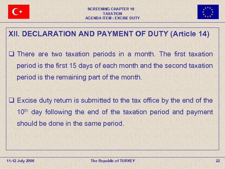 SCREENING CHAPTER 16 TAXATION AGENDA ITEM : EXCISE DUTY XII. DECLARATION AND PAYMENT OF