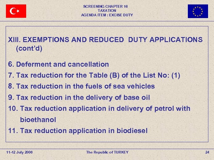 SCREENING CHAPTER 16 TAXATION AGENDA ITEM : EXCISE DUTY XIII. EXEMPTIONS AND REDUCED DUTY