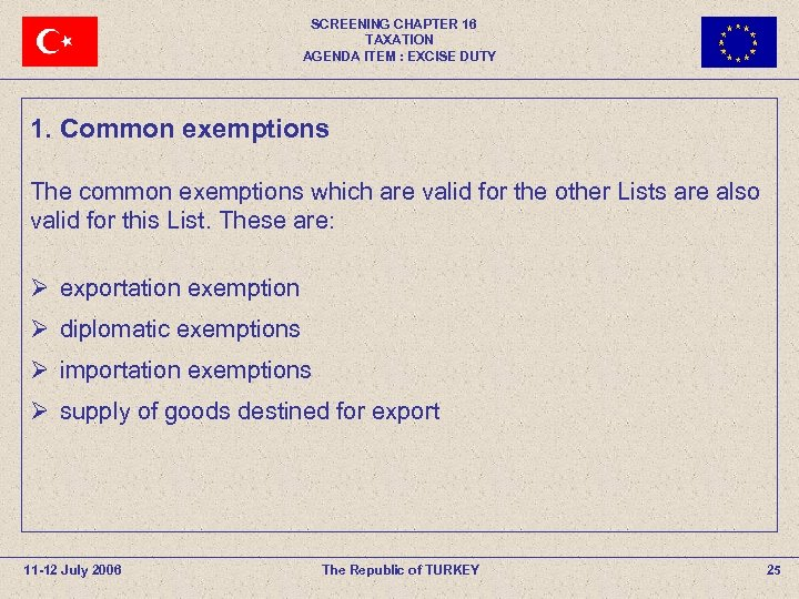 SCREENING CHAPTER 16 TAXATION AGENDA ITEM : EXCISE DUTY 1. Common exemptions The common