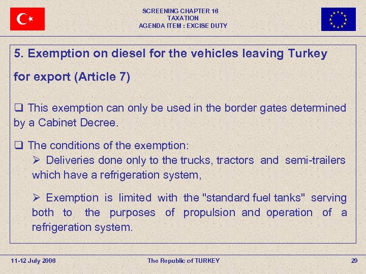 SCREENING CHAPTER 16 TAXATION AGENDA ITEM : EXCISE DUTY 5. Exemption on diesel for