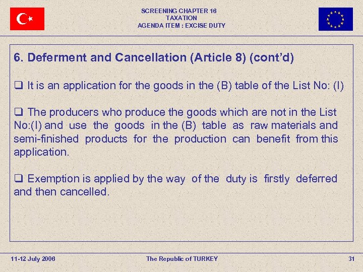 SCREENING CHAPTER 16 TAXATION AGENDA ITEM : EXCISE DUTY 6. Deferment and Cancellation (Article