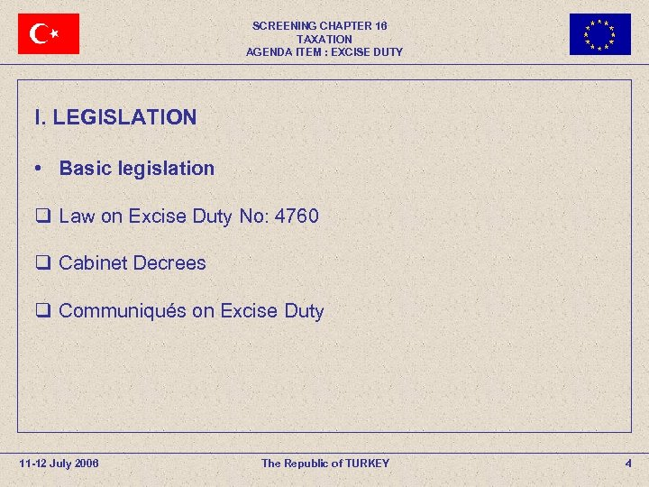 SCREENING CHAPTER 16 TAXATION AGENDA ITEM : EXCISE DUTY I. LEGISLATION • Basic legislation