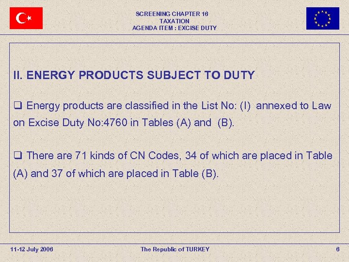SCREENING CHAPTER 16 TAXATION AGENDA ITEM : EXCISE DUTY II. ENERGY PRODUCTS SUBJECT TO
