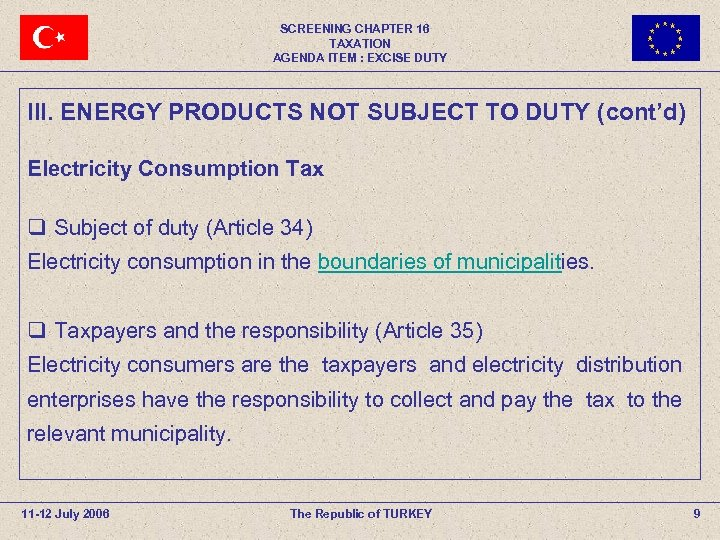SCREENING CHAPTER 16 TAXATION AGENDA ITEM : EXCISE DUTY III. ENERGY PRODUCTS NOT SUBJECT