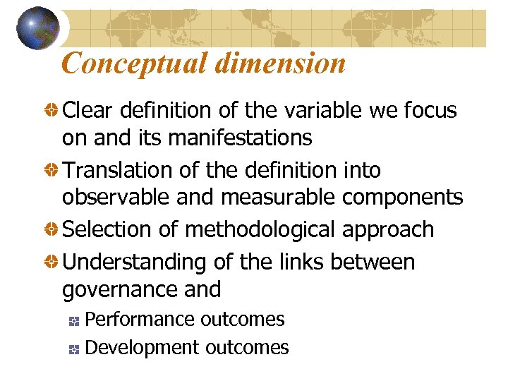 Conceptual dimension Clear definition of the variable we focus on and its manifestations Translation
