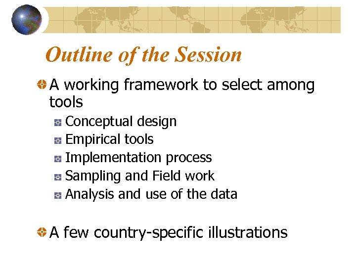 Outline of the Session A working framework to select among tools Conceptual design Empirical