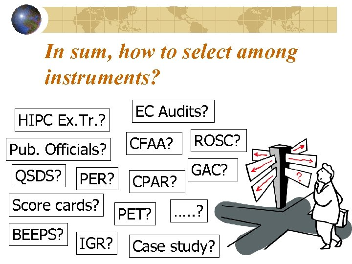In sum, how to select among instruments? HIPC Ex. Tr. ? Pub. Officials? QSDS?