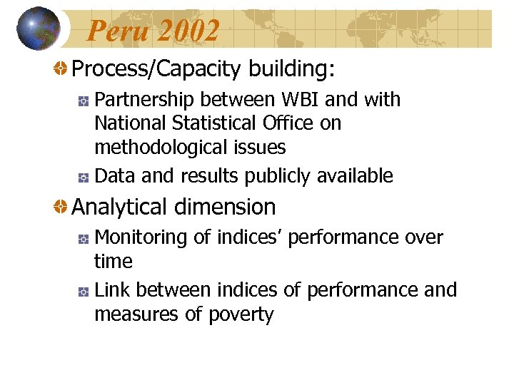 Peru 2002 Process/Capacity building: Partnership between WBI and with National Statistical Office on methodological