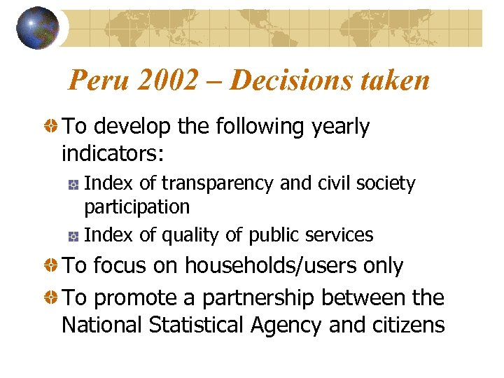 Peru 2002 – Decisions taken To develop the following yearly indicators: Index of transparency