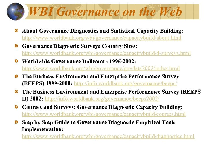 WBI Governance on the Web About Governance Diagnostics and Statistical Capacity Building: http: //www.