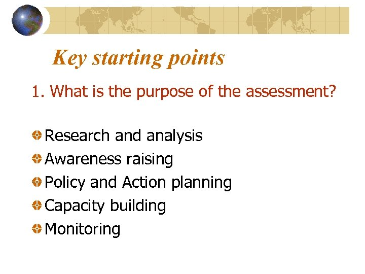 Key starting points 1. What is the purpose of the assessment? Research and analysis