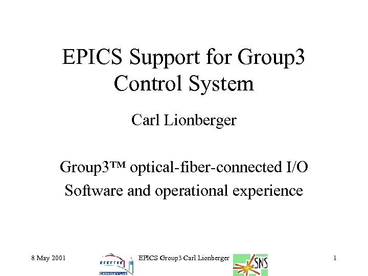 EPICS Support for Group 3 Control System Carl Lionberger Group 3™ optical-fiber-connected I/O Software