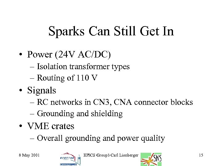 Sparks Can Still Get In • Power (24 V AC/DC) – Isolation transformer types